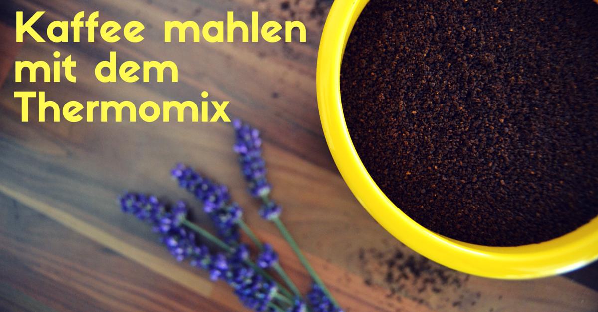 Kaffee mahlen im Thermomix