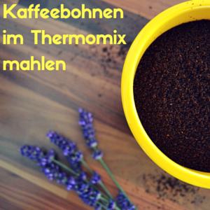 Kaffeebohnen mahlen mit dem Thermomix