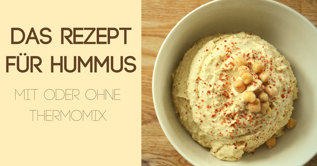 Hummus aus dem Thermomix - Original Rezept für türkischen Hummus