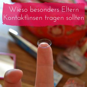 Wieso Mami lieber Kontaktlinsen trägt & ein 50€-Gutschein von Linsen24