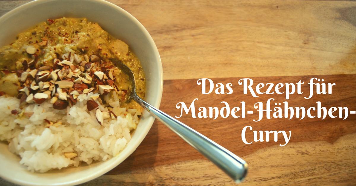 Rezept: Mandel-Hähnchen-Curry - Ein Gedicht aus dem Thermomix