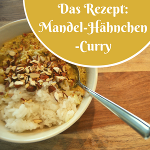 Rezept: Mandel-Hähnchen-Curry – Ein Gedicht aus dem Thermomix