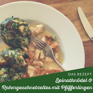 Rezept: Spinatknödel mit Puten-Rahm-Geschnetzeltem und Pfifferlingen