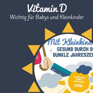 Vitamin D – Ein wichtiger Nährstoff für Babys und Kleinkinder