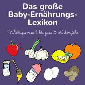 Babyernährung im ersten Jahr und Tipps für das Essen mit Kleinkindern