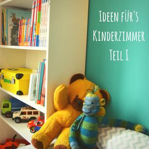 Kunterbuntes Kinderzimmer (Teil 1: Für Kindergarten- und Vorschulkinder)