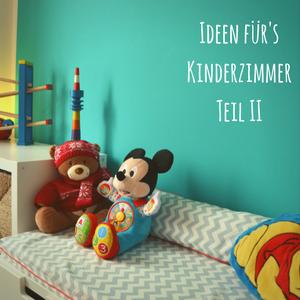 Kunterbuntes Kinderzimmer (Teil 2: Für Babys und Kleinkinder)