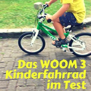Das Woom Kinderfahrrad im Test & im Vergleich mit Puky