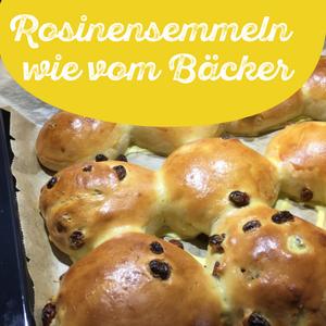 Rezept: Rosinensemmeln wie vom Bäcker