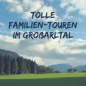 Mit Kindern im Großarltal wandern – Hüttenausflüge für Familien