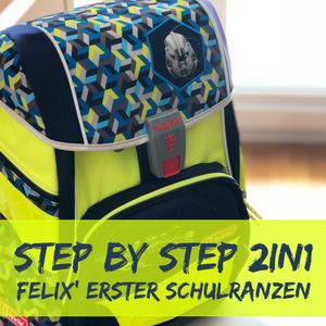 Steb by Step 2IN1 Schulranzen – Erster Test und Erfahrung