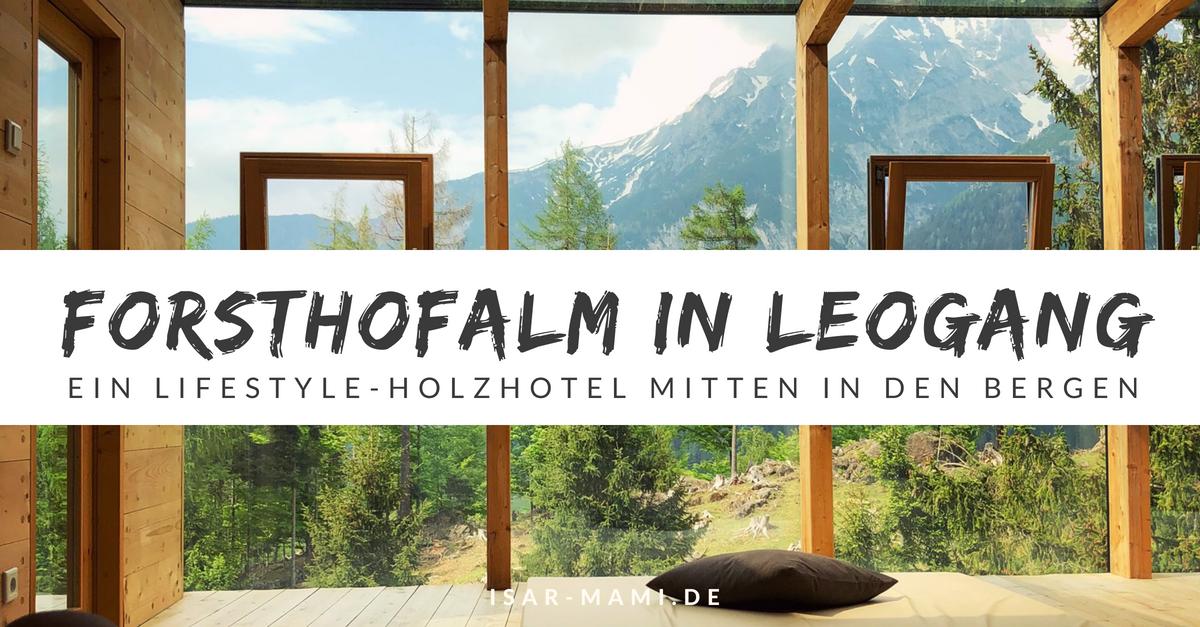 holzhotel forsthofalm unsere erfahrung zum natur und lifestyle hotel. Black Bedroom Furniture Sets. Home Design Ideas