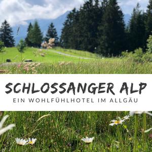 Das Berghotel Schlossanger Alp – Unsere Erfahrung und der Familientest