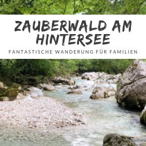 Der Zauberwald am Hintersee – Eine tolle Wanderung mit Kindern im Berchtesgadener Land