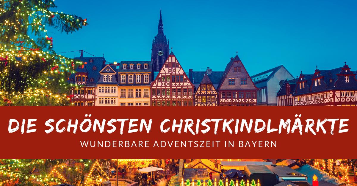 Die schönsten Christkindlmärkte in München und Umgebung