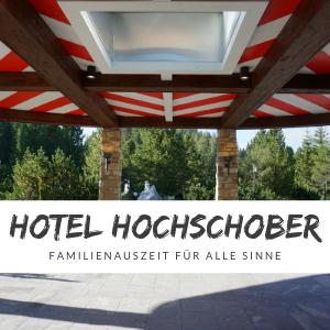 Hotel Hochschober – Unsere Erfahrung im Familientest