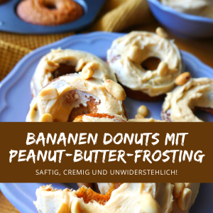 Rezept Bananen Donuts mit Peanut Butter Frosting
